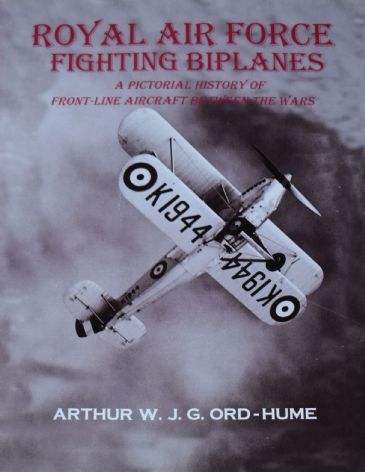 Royal Air Force Fighting Biplanes, by Arthur W.J.G. Ord-Hume